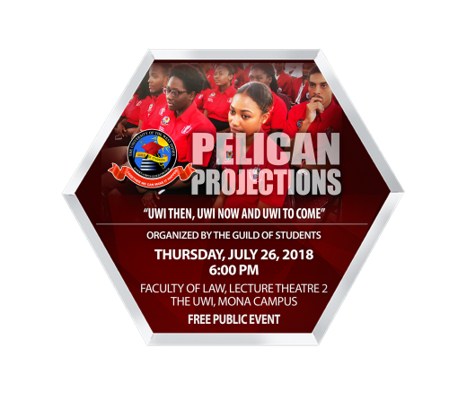 "Pelican Projections: ""UWI Then,UWI Now and UWI to Come"""