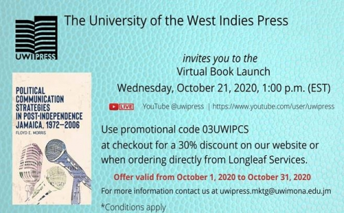 Save the Date | Virtual Launch Political Communication Strategies in Post-Independence Jamaica, 1972-2006 by Floyd E. Morris
