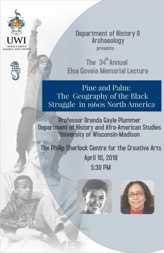 The 34TH Annual Elsa Goveia Memorial Lecture Pine and Palm The Geography of the Black Struggle in 1960S North America
