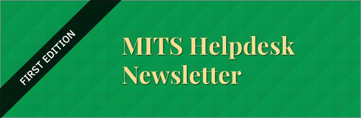 Mits Helpdesk Newsletter First Edition Mona Information