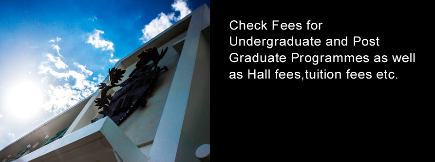 Check Fees for Undergrad, Postgrad and Hall Fees